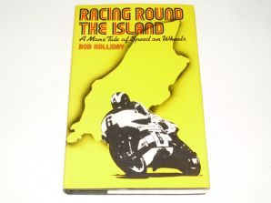 Racing Round the Island . A Manx Tale Of Speed On Wheels (Holliday 1976)